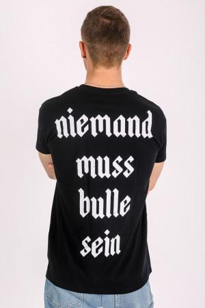 T-Shirt Niemand muss Bulle sein Black